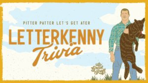 Letterkenny Trivia at Great Raft Brewing @ Great Raft Brewing