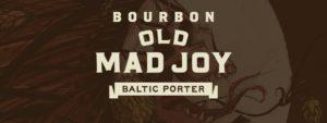 Bourbon Barrel Aged Old Mad Joy Release @ Great Raft Brewing