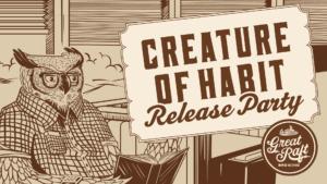 Beer Release - Creature of Habit! @ Great Raft Brewing